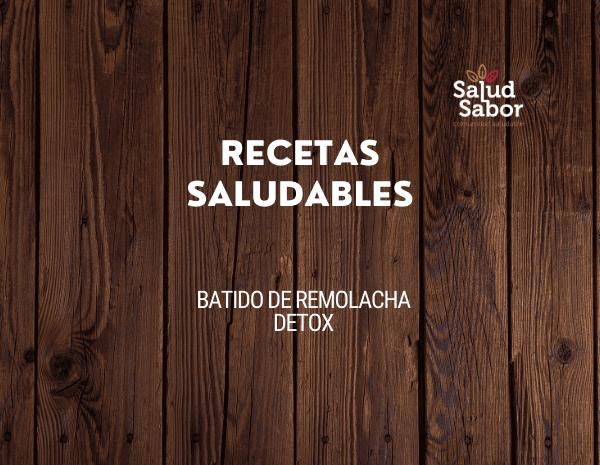 BATIDO DE REMOLACHA DETOX