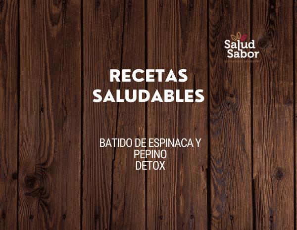 BATIDO DE ESPINACA Y PEPINO. DETOX